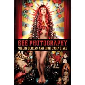 666 Photography: Virgin Queens and High Camp Divas