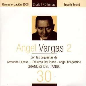 Grandes Del Tango 30 Angel Vargas Music