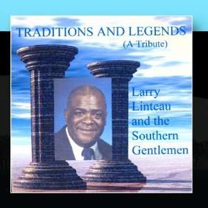 Traditions and Legends Larry Linteau and the Southern