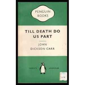 Till Death Do Us Part John Dickson Carr Books