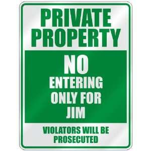 PROPERTY NO ENTERING ONLY FOR JIM  PARKING SIGN