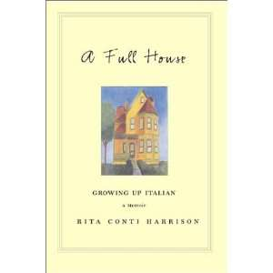 A Full House Growing Up Italian (9781931807050) Rita