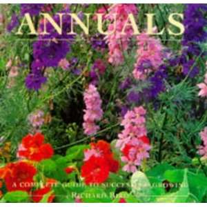 Annuals: A Complete Guide to Success and Growing