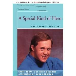 A Special Kind of Hero Chris Burkes Own Story [Paperback
