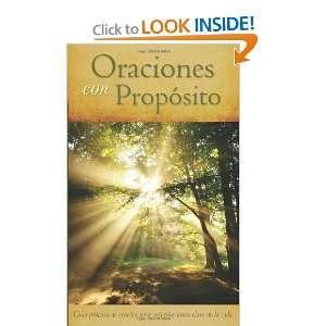 Oraciones con Proposito: Guia practica de oracion para 21areas clave