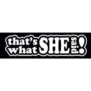 Thats What She Said JDM Tuner Vinyl Decal Sticker CUSTOM