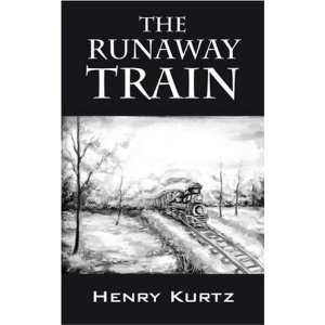 The Runaway Train (9781432708450) Henry H Kurtz Books