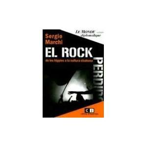 El rock perdido/ The Lost Rock: De Los Hippies a La Cultura Chabona