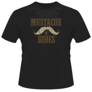 FUNNY T SHIRT  Mustache Rides Funny Toys & Games