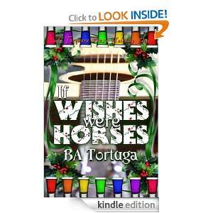 If Wishes Were Horses BA Tortuga  Kindle Store