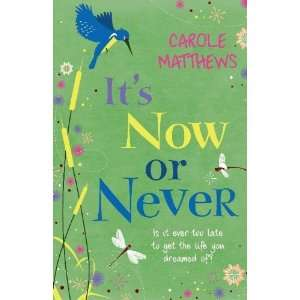 Its Now Or Never [Paperback]: Carole Matthews: Books