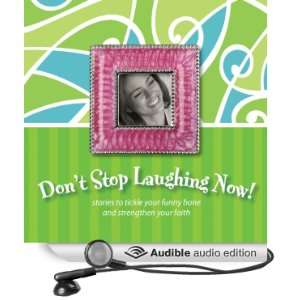 Dont Stop Laughing Now! Stories to Tickle Your Funny