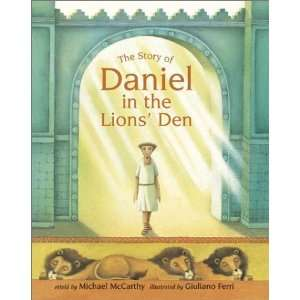 Story of Daniel in the Lions Den [Hardcover]: Michael McCarthy: Books