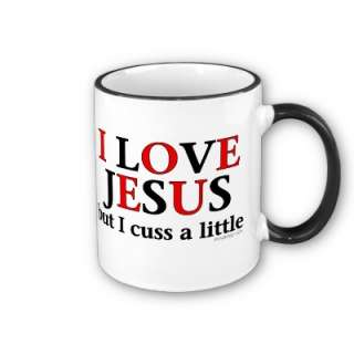 Love Jesus [but I cuss a little]. Christian humor quote. If you love
