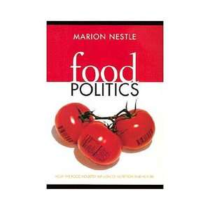 Food Politics How the Food Industry Influences Nutrition