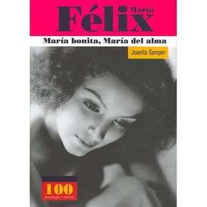 Maria Felix Maria Bonita, Maria del Alma, Samper