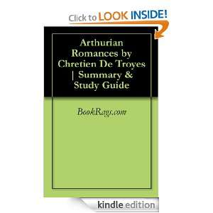 Arthurian Romances by Chretien De Troyes  Summary & Study Guide