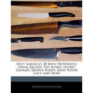 Dennis Rader, John Wayne Gacy and More (9781115169554): Victoria