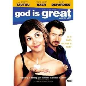 God Is Great and Im Not: Audrey Tautou, Edouard Baer, Julie Depardieu