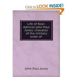 Life of Rear Admiral John Paul Jones; John Paul Jones Books