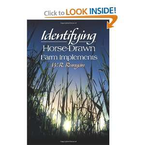 Identifying Horse Drawn Farm Implements (9780595152469): W